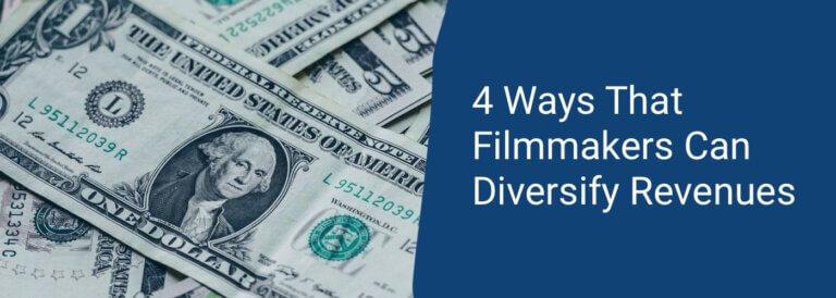 4 Ways That Filmmakers Can Diversify Revenues