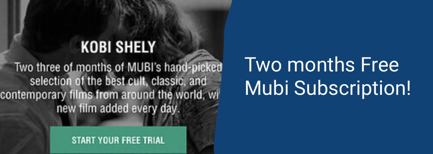 Two months Free Mubi Subscription! You're welcome